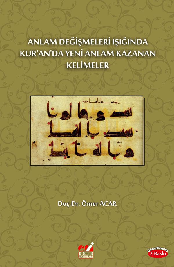 Anlam Değişmeleri Işığında Kur'an'da Yeni Anlam Kazanan Kelimeler