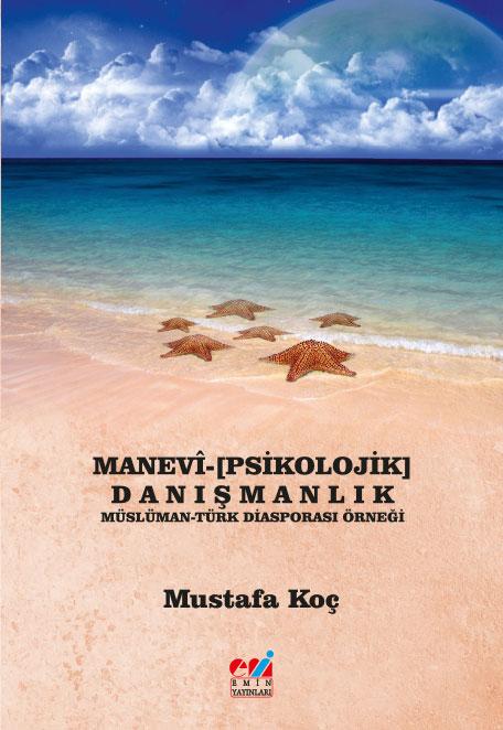 MANEVÎ-[PSİKOLOJİK] DANIŞMANLIK MÜSLÜMAN-TÜRK DİASPORASI ÖRNEĞİ