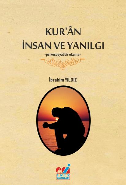 Kur'an İnsan ve Yanılgı; -Psikososyal Bir Okuma-