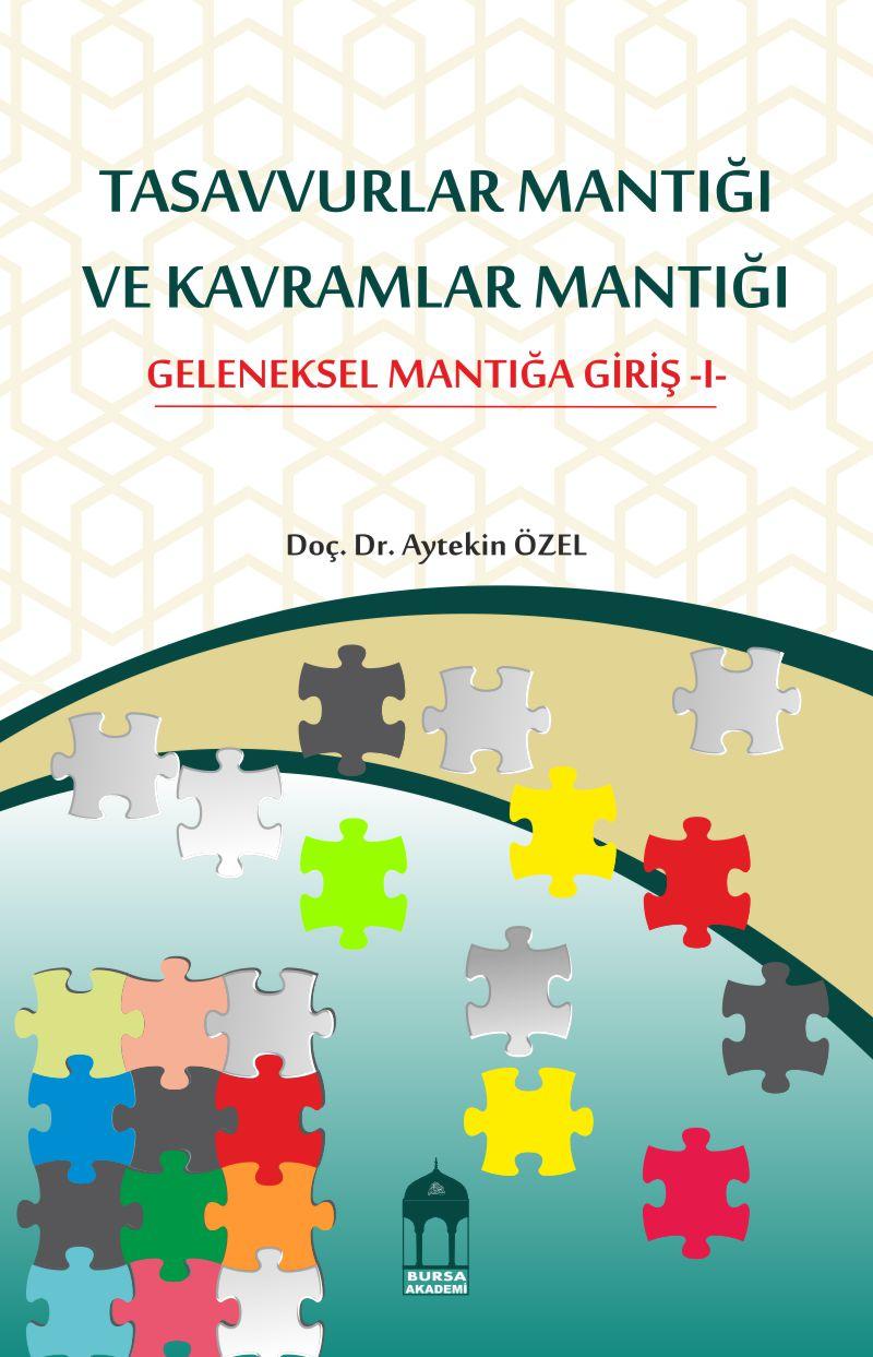 TASAVVURLAR MANTIĞI VE KAVRAMLAR MANTIĞI GELENEKSEL MANTIĞA GİRİŞ-1