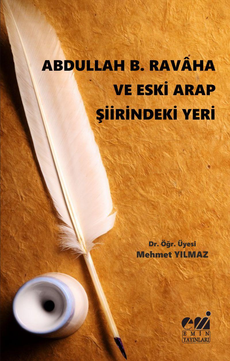ABDULLAH B. RAVÂHA VE ESKİ ARAP ŞİİRİNDEKİ YERİ